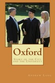 Oxford: Story of the City and the University
