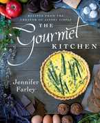 The Gourmet Kitchen: Recipes from the Creator of Savory Simple