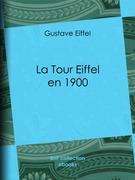 La Tour Eiffel en 1900