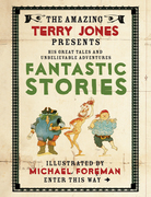 The Fantastic World of Terry Jones: Fantastic Stories