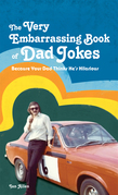The VERY Embarrassing Book of Dad Jokes