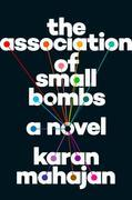 The Association of Small Bombs: A Novel