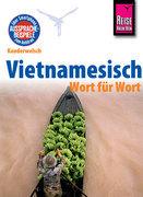 Reise Know-How Kauderwelsch Vietnamesisch - Wort für Wort: Kauderwelsch-Sprachführer Band 61