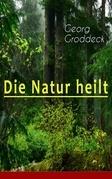 Die Natur heilt (Vollständige Ausgabe)