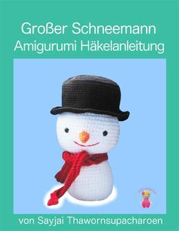 Großer Schneemann: Amigurumi Häkelanleitung
