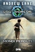 Mondi perduti. Lost Worlds