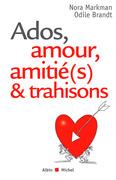Ados, amour, amitié(s) & trahisons