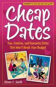 Cheap Dates: Fun, Creative, and Romantic Dates That Won't Break Your Budget