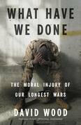 What Have We Done: The Moral Injury of Our Longest Wars