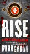 Rise: The Complete Newsflesh Collection