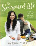 The Seasoned Life: Food, Family, Faith, and the Joy of Eating Well