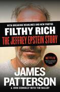 Filthy Rich: A Powerful Billionaire, the Sex Scandal that Undid Him, and All the Justice that Money Can Buy: The Shocking True Story of Jeffrey Epstei