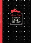 Rosie Littles Cautionary Tales for Girls