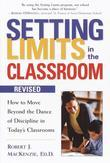 Setting Limits in the Classroom, Revised: How to Move Beyond the Dance of Discipline in Today's Classrooms