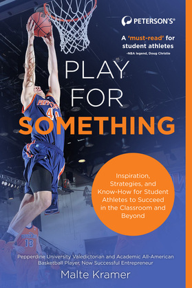 Play For Something: Inspiration, Strategies, and Know-How for College Athletes to Succeed in the Classroom and Beyond