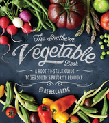 The Southern Vegetable Book: A Root-to-Stalk Guide to the South's Favorite Produce (Southern Living)