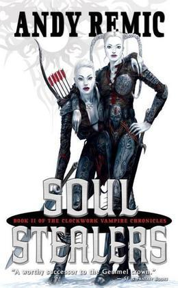 Soul Stealers: The Clockwork Vampire Chronicles, Book 2