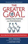 The Greater Goal: Connecting Purpose and Performance