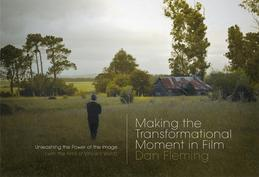 Making the Transformational Moment in Film: Unleashing the Power of the Image (with the Films of Vincent Ward)