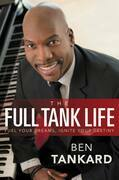 The Full Tank Life: Fuel Your Dreams, Ignite Your Destiny