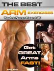 The Best Arm Exercises You've Never Heard Of: Get Great Arms Fast