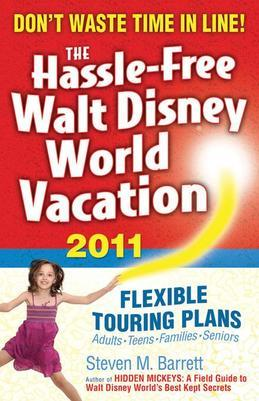 The Hassle-Free Walt Disney World Vacation, 2011 Edition