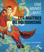 Une anne avec les matres du Bouddhisme