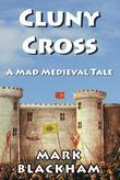 Cluny Cross: A Mad Medieval Tale