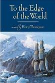 To The Edge of the World Book 1