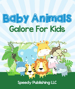 Baby Animals Galore For Kids: Picture Book for Children