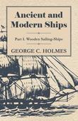 Ancient and Modern Ships - Part I. Wooden Sailing-Ships