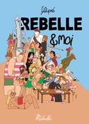 Rebelle & moi