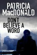 Don't Believe a Word: A novel of psychological suspense
