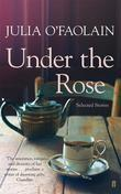 Under the Rose: Selected Stories