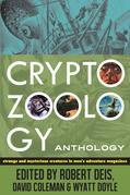 Cryptozoology Anthology: Strange and Mysterious Creatures in Men's Adventure Magazines