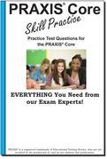 PRAXIS Core Skill Practice: Practice test questions for the PRAXIS Core Test