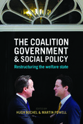 The coalition government and social policy: Restructuring the welfare state