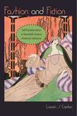 Fashion and Fiction: Self-Transformation in Twentieth-Century American Literature