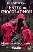 L'Enfer du chocolat mou