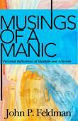 Musings of a Manic: Personal Reflections of Idealism and Activism