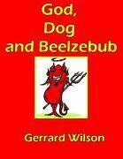 God, Dog and Beelzebub