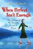 When Perfect Isn't Enough: How I Conquered My Fear of the Proverbs 31 Woman