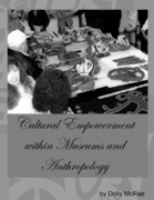 Cultural Empowerment Within Museums and Anthropology