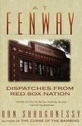 At Fenway: Dispatches from Red Sox Nation