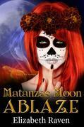 Matanzas Moon: Ablaze