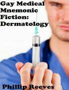 Gay Medical Mnemonic Fiction: Dermatology