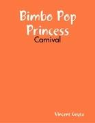 Bimbo Pop Princess - Carnival