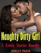 Erotica: Naughty Dirty Girl, 5 Erotic Stories Bundle