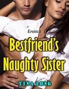 Bestfriend's Naughty Sister (Erotica)