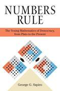 Numbers Rule: The Vexing Mathematics of Democracy, from Plato to the Present